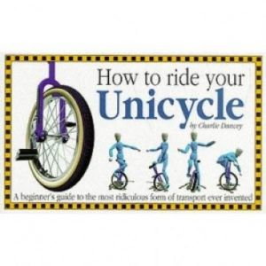 Buch: How To Ride Your Unicycle (englisch)