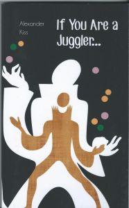 Buch: If You Are a Juggler - Alexander Kiss (englisch)